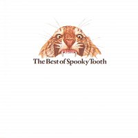 Spooky Tooth – The Best Of Spooky Tooth