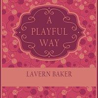 LaVern Baker – A Playful Way