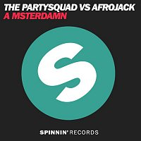 The Partysquad vs. Afrojack – A msterdamn (Extended Edit)