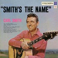 Carl Smith – Smith's the Name