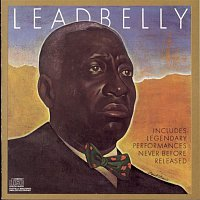 Leadbelly – Includes Legendary Performances Never Before Released