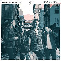American Authors – I'm Born To Run [Acoustic]