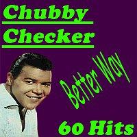 Chubby Checker – Better Way