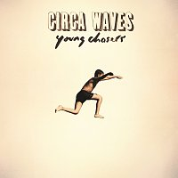 Circa Waves – Young Chasers [Deluxe]