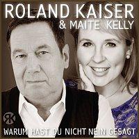 Roland Kaiser, Maite Kelly – Warum hast du nicht nein gesagt