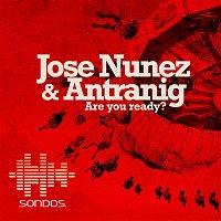 Jose Nunez, Antranig – Are You Ready?