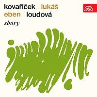 Různí interpreti – Sbory (Kovaříček, Lukáš, Eben, Loudová) MP3