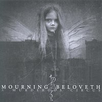 Mourning Beloveth – A murderous circus Expanded Edition