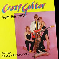 Hank The Knife – Crazy Guitar