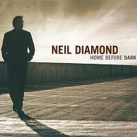 Neil Diamond – Home Before Dark