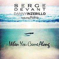 Serge Devant – When You Came Along