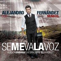 "Alejandro Fernández, Tito ""El Bambino"" – Se Me Va La Voz [Urban Remix]"
