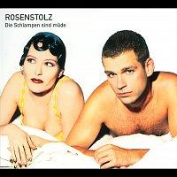Rosenstolz – Die Schlampen sind mude