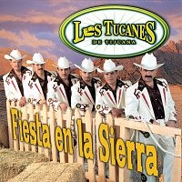Los Tucanes De Tijuana – Fiesta En La Sierra