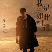 """Přední strana obalu CD I Truly Believe (Movie """"Sky Fire"""" Theme Song)"""