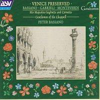 His Majesties Sagbutts and Cornetts, Gentlemen of the Chappell, Peter Bassano – Bassano; Gabrieli; Monteverdi: Venice Preserved