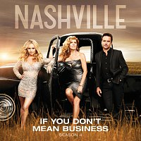 Nashville Cast, Jessy Schram – If You Don't Mean Business