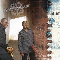 Braxton Brothers – Rollin'