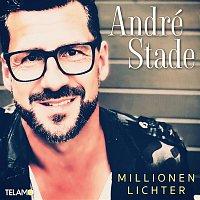 André Stade – Millionen Lichter
