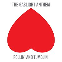 The Gaslight Anthem – Rollin' And Tumblin'