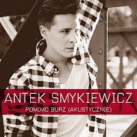Antek Smykiewicz – Pomimo Burz [Akustycznie]