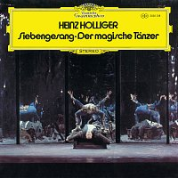 Heinz Holliger, Philip Langridge, Eva Gilhofer, Hans Riediker, Dorothy Dorow – Holliger: Siebengesang; Der magische Tanzer