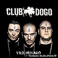 Club Dogo – Vile Denaro (Plus Tornero Da Re Parte II)