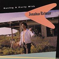 Jonathan Richman – Having A Party With Jonathan Richman
