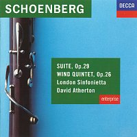 London Sinfonietta, David Atherton – Schoenberg: Suite, Op.29; Wind Quintet, Op.26