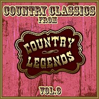 Various  Artists – Country Classics from Country Legends, Vol. 3