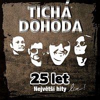 Tichá dohoda – 25 let - Největší hity live!