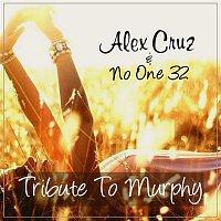 Alex Cruz, No One 32 – Tribute to Murphy