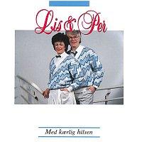 Lis & Per – Med Karlig Hilsen