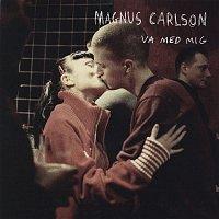 Magnus Carlson – Va med mig