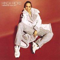 Hinda Hicks – I Wanna Be Your Lady