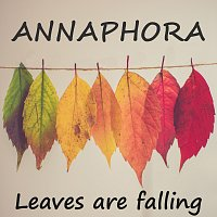 ANNAPHORA – Leaves are falling