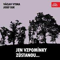 Přední strana obalu CD Jen vzpomínky zůstanou... Václav Vydra, Josef Suk....