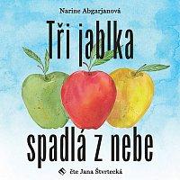Jana Štvrtecká – Abgarjanová: Tři jablka spadlá z nebe