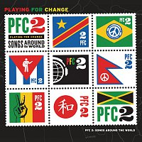 Playing For Change – PFC 2: Songs Around The World