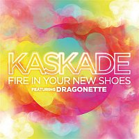 Kaskade – Fire In Your New Shoes (feat. Martina of Dragonette)