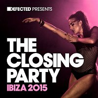 Various Artists.. – Defected Presents The Closing Party Ibiza 2015