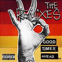 GTA – Good Times Ahead: The Remixes