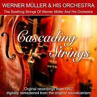 Werner Muller & His Orchestra – Cascading Strings