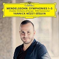 Chamber Orchestra Of Europe, RIAS Kammerchor, Yannick Nézet-Séguin – Mendelssohn: Symphonies 1-5 [Live]