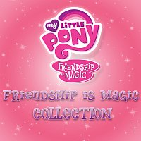 Různí interpreti – Friendship Is Magic Collection