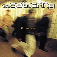 The Gathering – If_then_else
