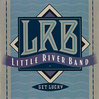 Little River Band – Get Lucky