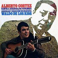 Alberto Cortez – Canta a Atahualpa Yupanqui