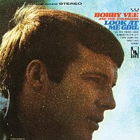 Bobby Vee, The Strangers – Look At Me Girl