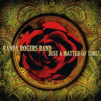 Randy Rogers Band – Just A Matter Of Time